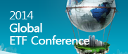 2014 Global ETF Conference
